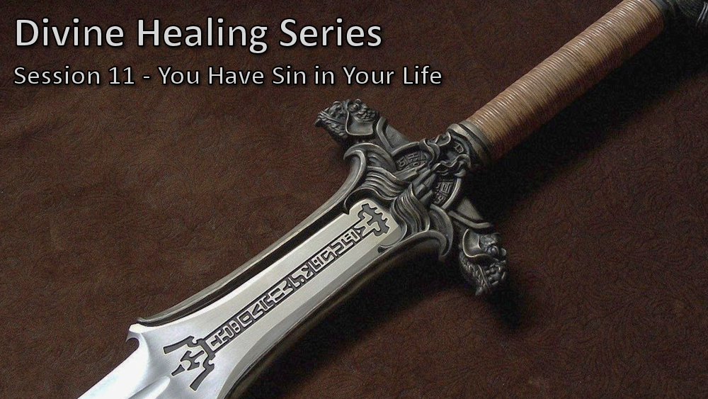 Session 11 - You Have Sin in Your Life
