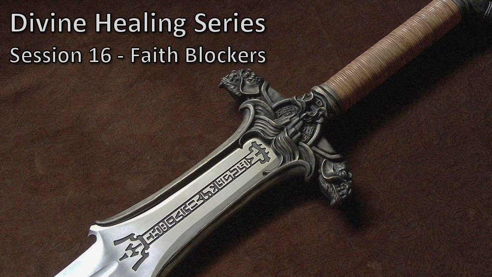 Session 16 - Faith Blockers