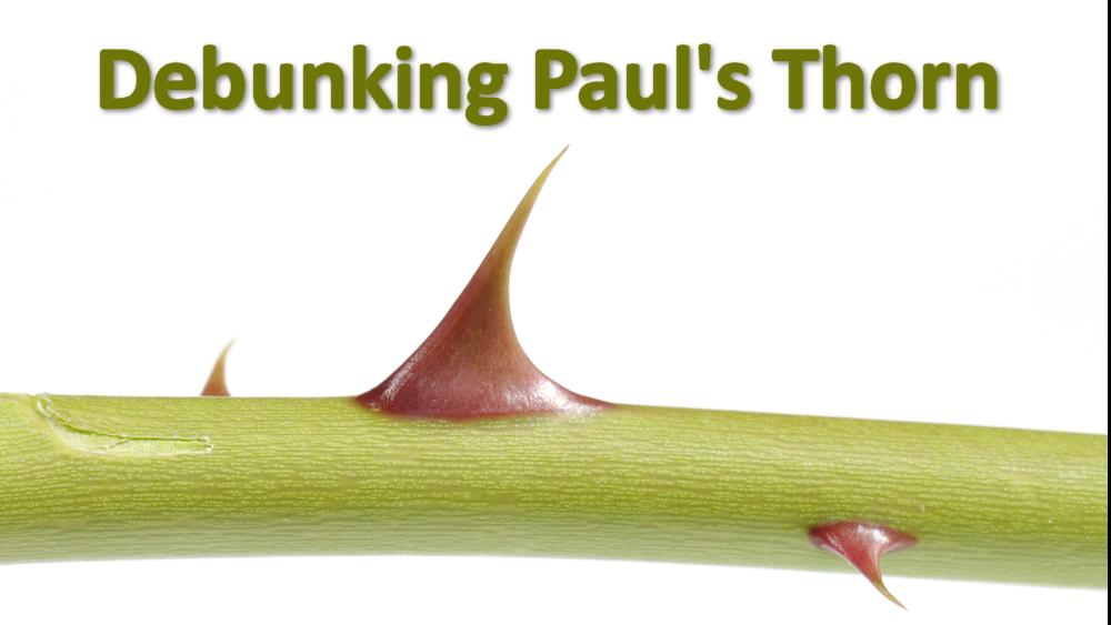 Debunking Paul's Thorn (2 Corinthians 12:7) Image