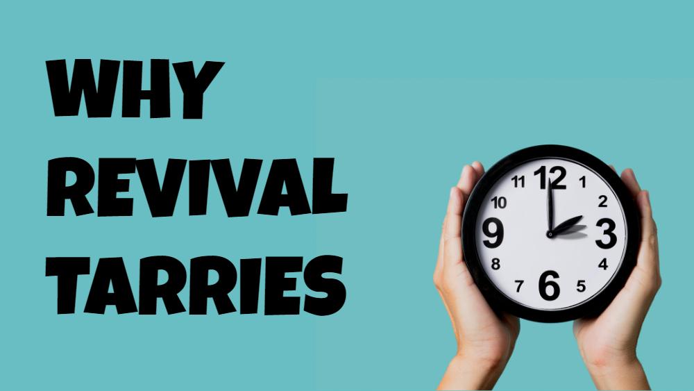 Why Revival Tarries Image