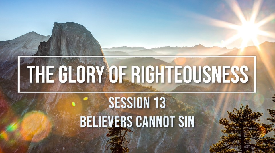 Session 13 - Believers Cannot Sin Image