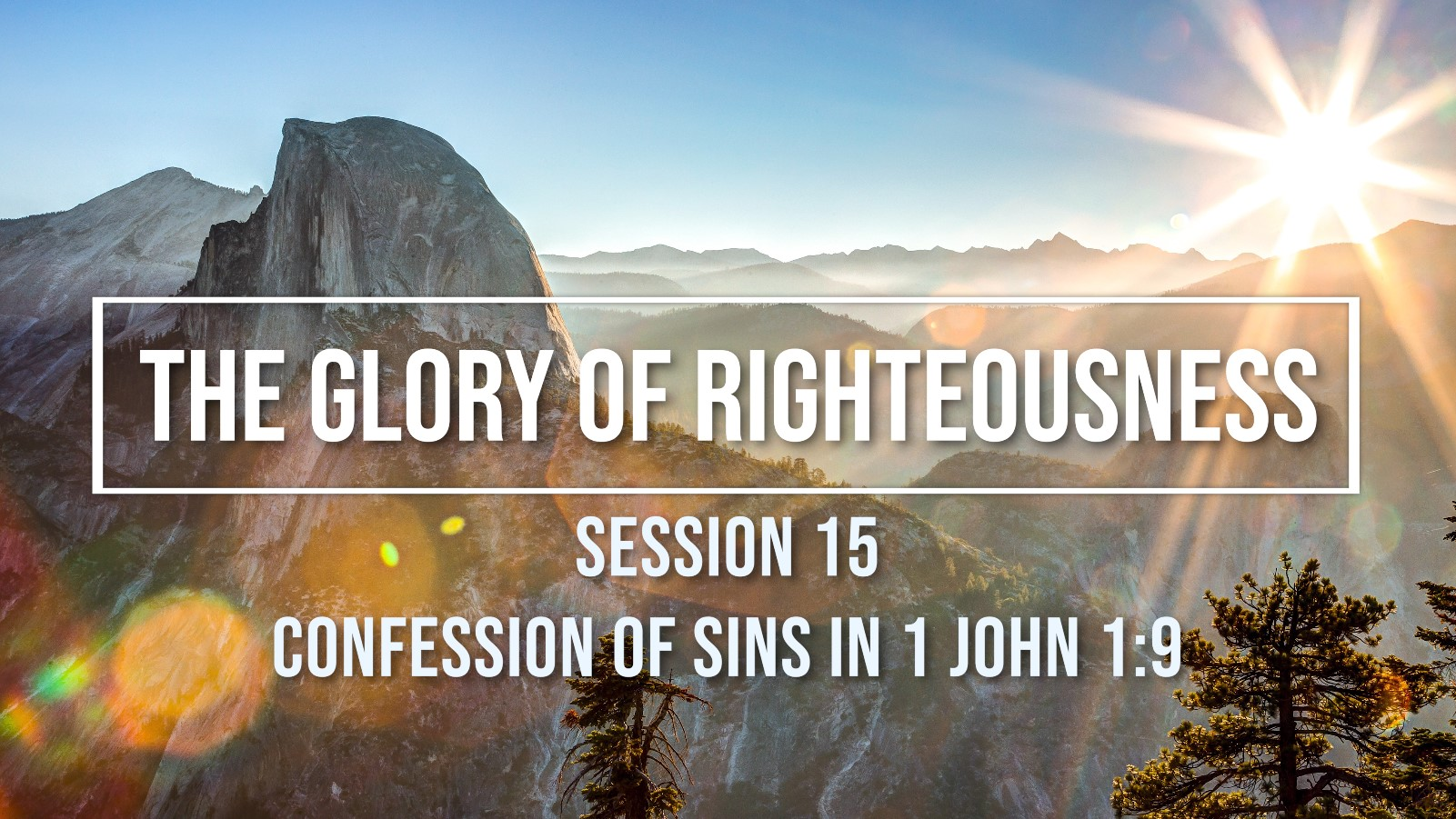 Session 15 - Confession of Sins in 1 John 1:9 Image