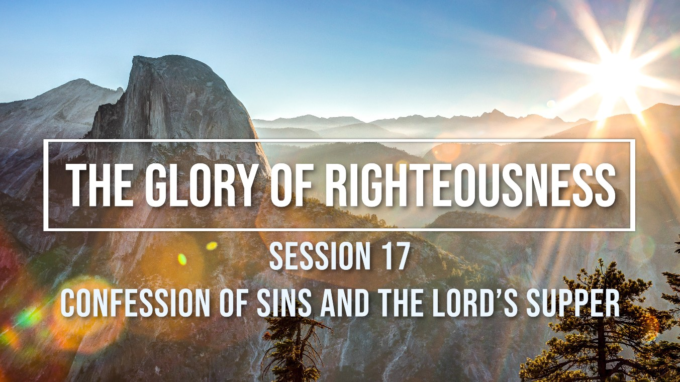 Session 17 - Confession of Sins and the Lord's Supper Image