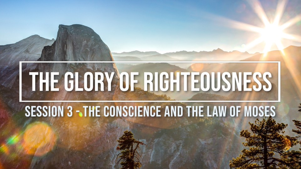 Session 3 - The Conscience and the Law of Moses Image