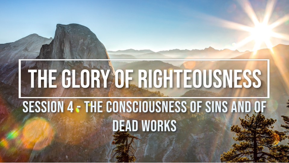 Session 4 - The Consciousness of Sins and of Dead Works