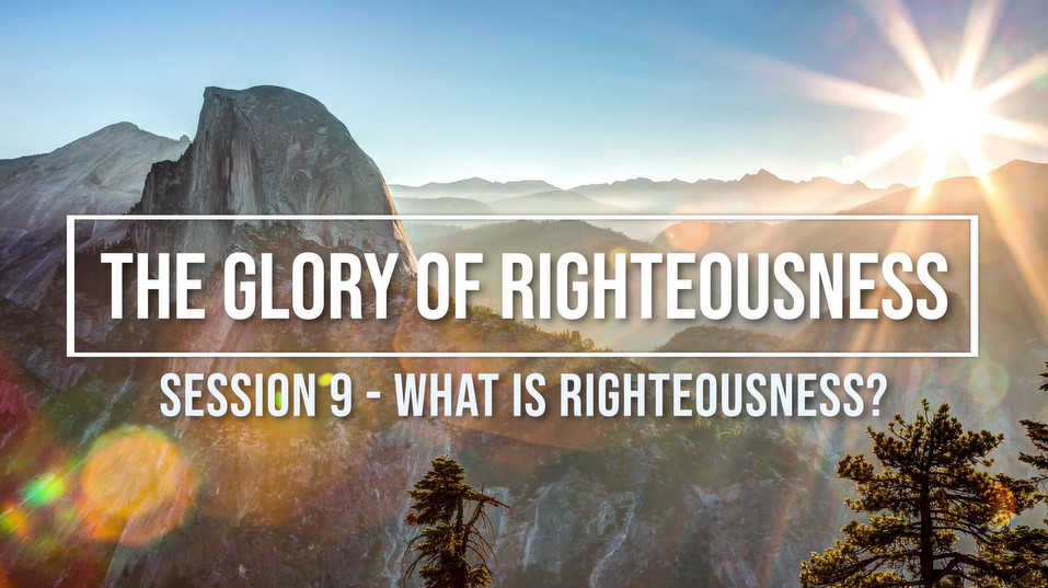 Session 9 - What Is Righteousness? Image