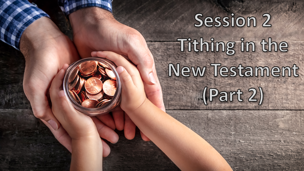 Session 2 - Tithing in the New Testament (Part 2) Image