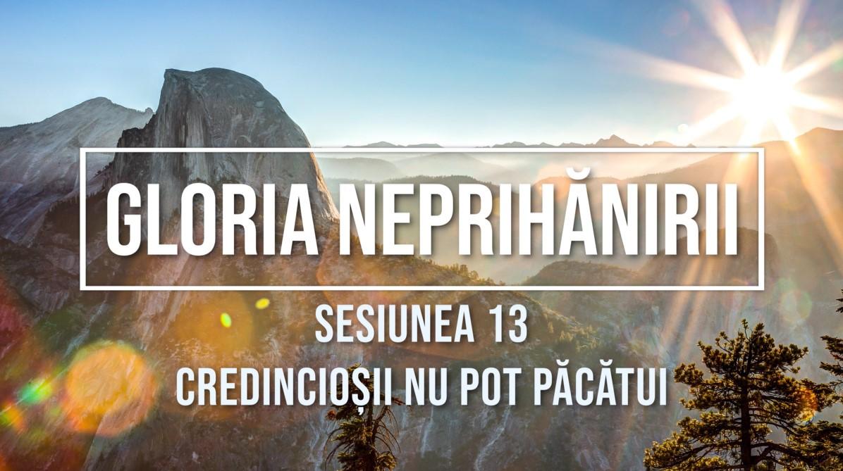 Sesiunea 13 - Credincioșii nu pot păcătui